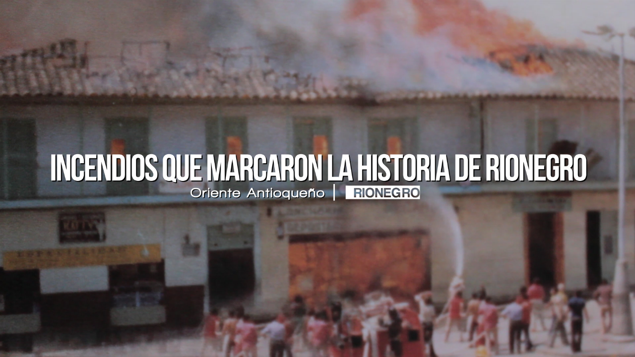 Photo of Incendios que marcaron la historia de Rionegro